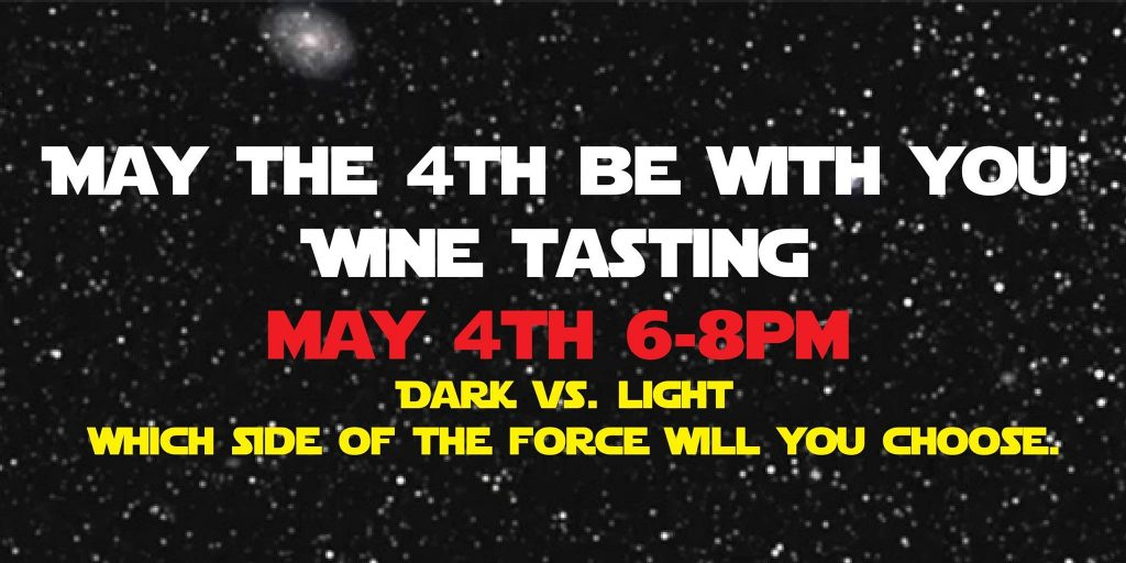May the Fourth Be With You Wine Tasting